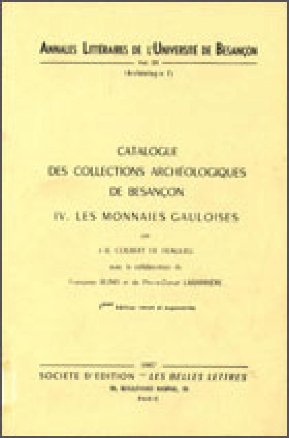Catalogue des collections archéologiques de Besançon <br>IV  – Les monnaies gauloises