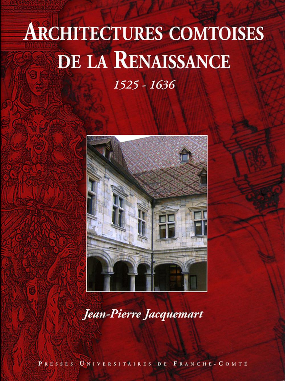 Architectures comtoises de la Renaissance 1525-1636