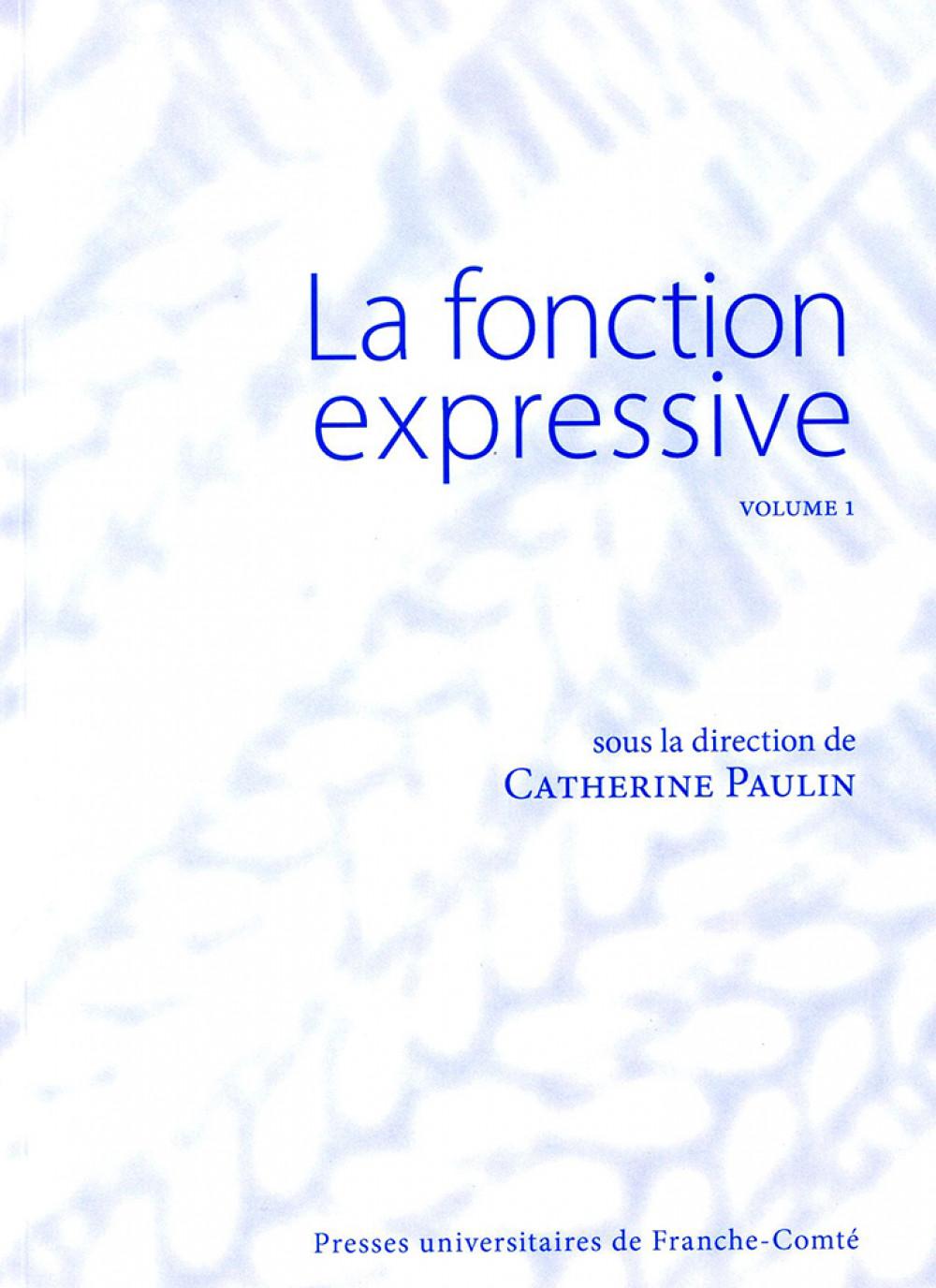 La fonction expressive. Volume 1