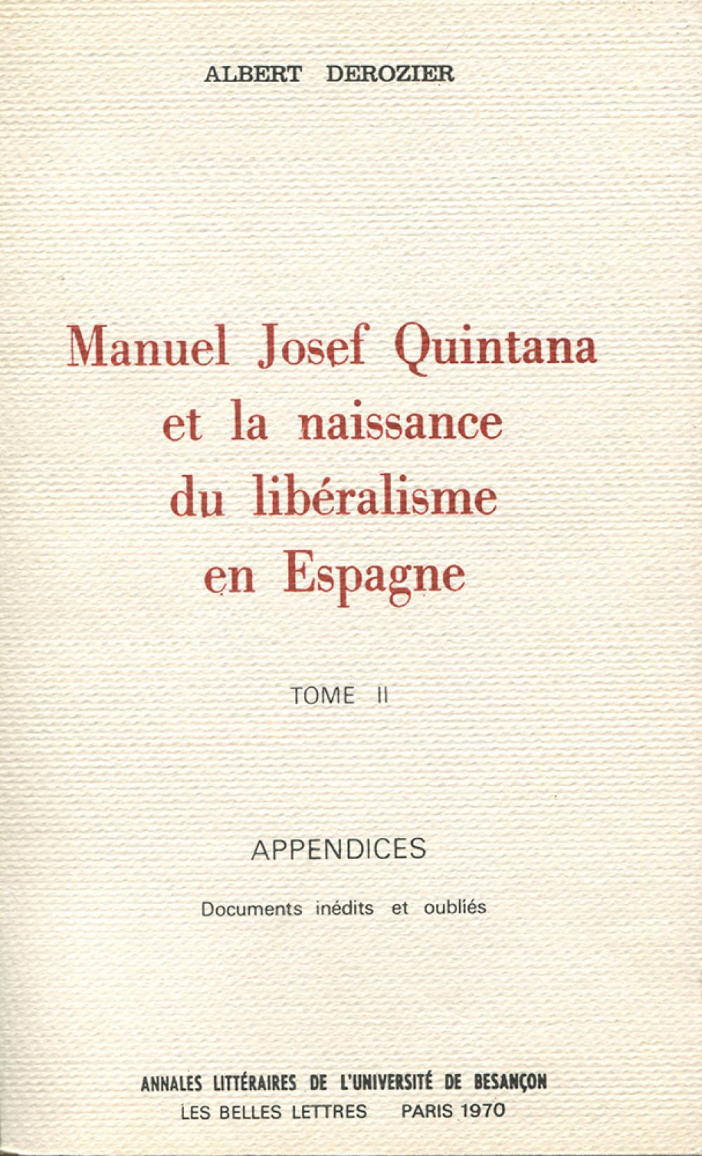 Manuel Josef Quintana et la naissance du libéralisme en Espagne. Tome II