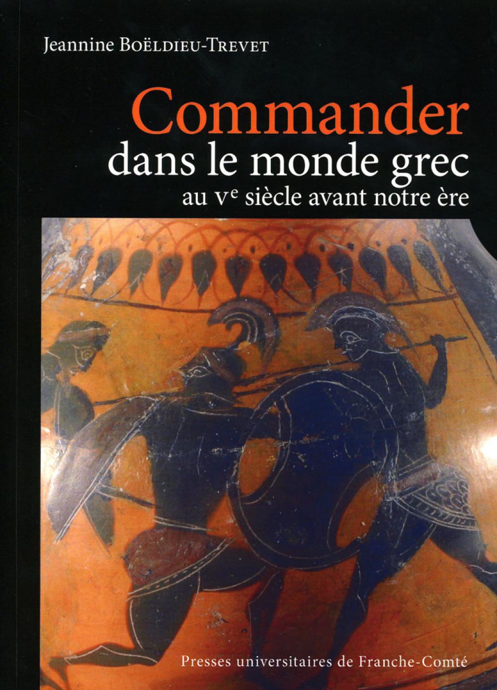 Commander dans le monde grec au V<sup>e</sup> siècle avant notre ère
