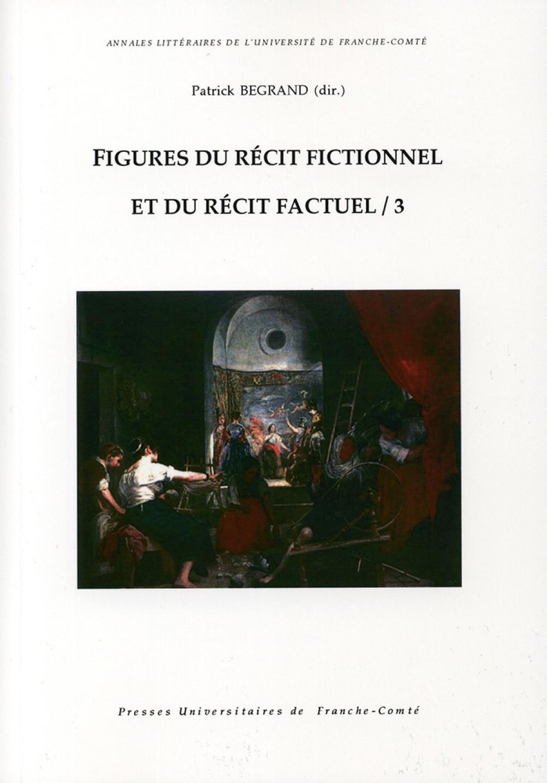 Figures du récit fictionnel et du récit factuel / 3