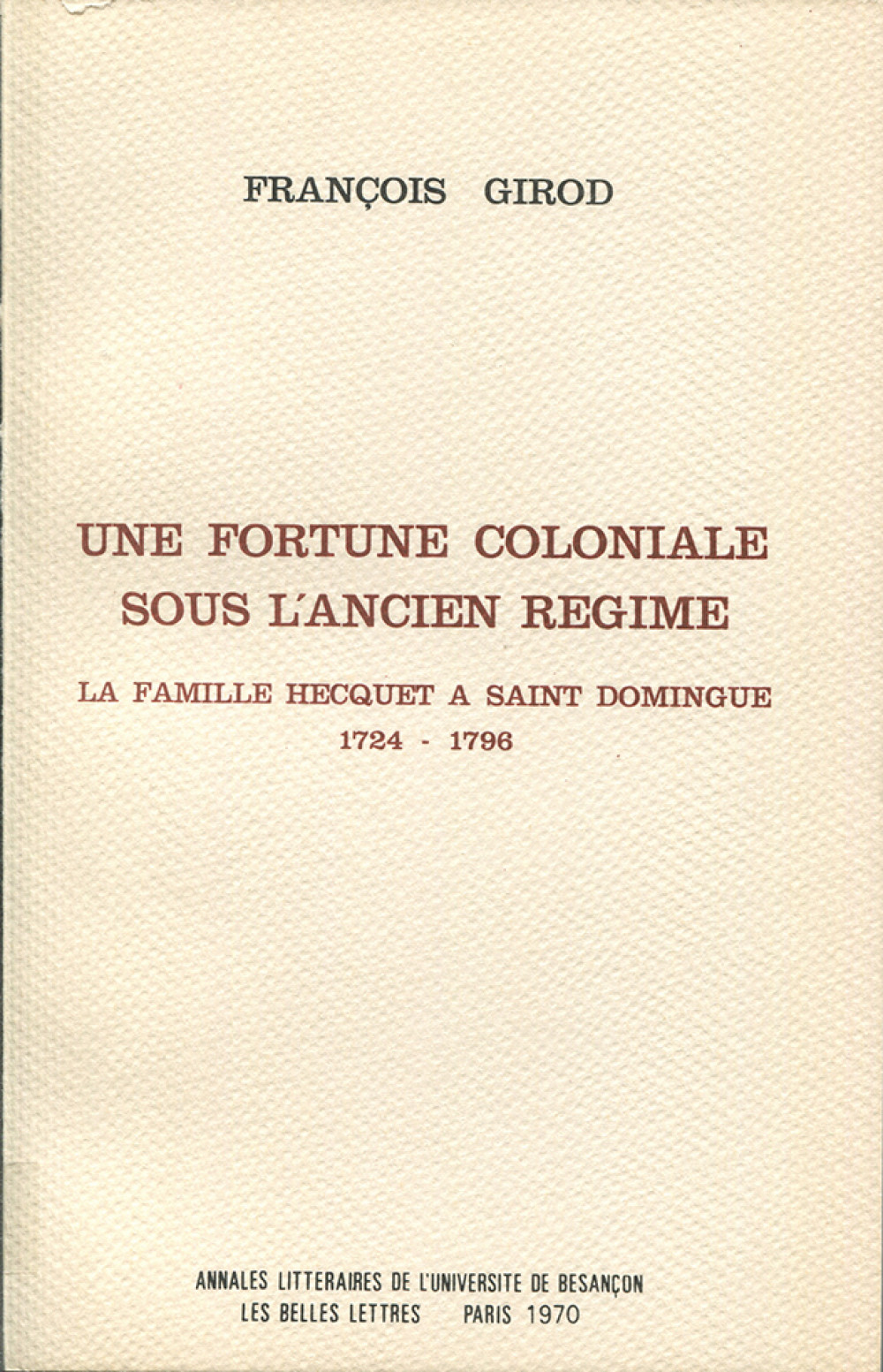 Une fortune coloniale sous l'ancien régime
