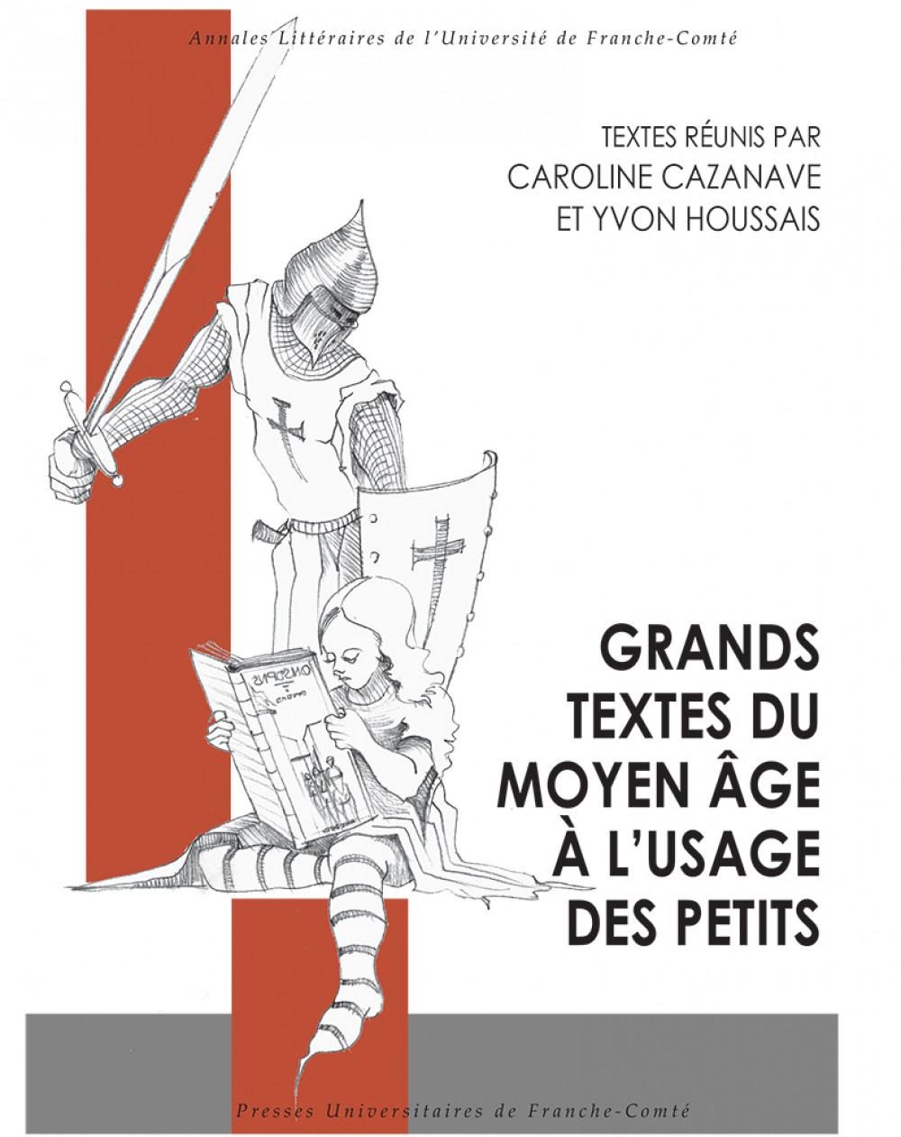 Grands textes du Moyen-Âge à l'usage des petits