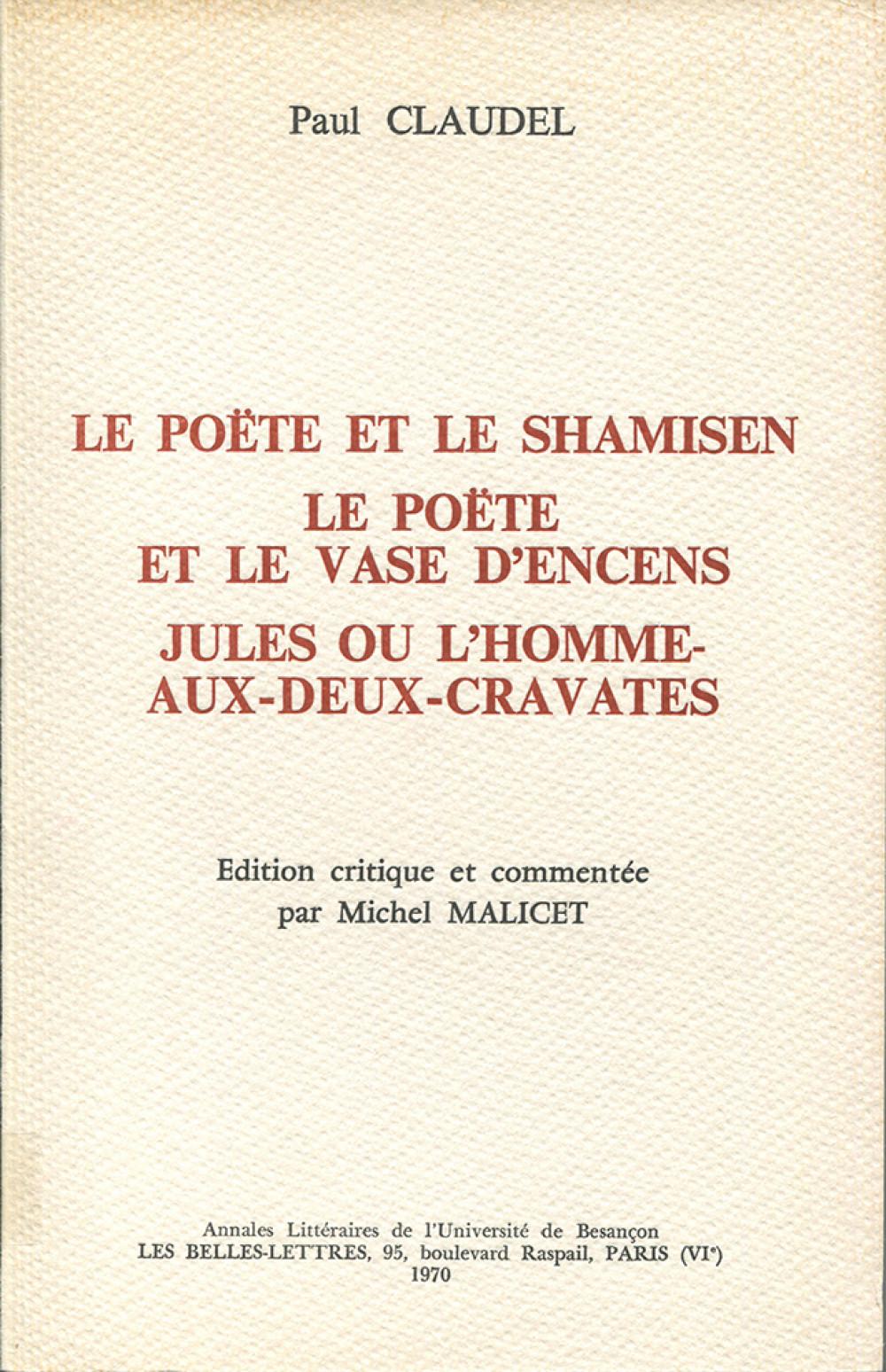 Paul Claudel, Le poète et le Shamisen. Le Poète et le vase d'encens. Jules ou l'homme-aux-deux-cravates