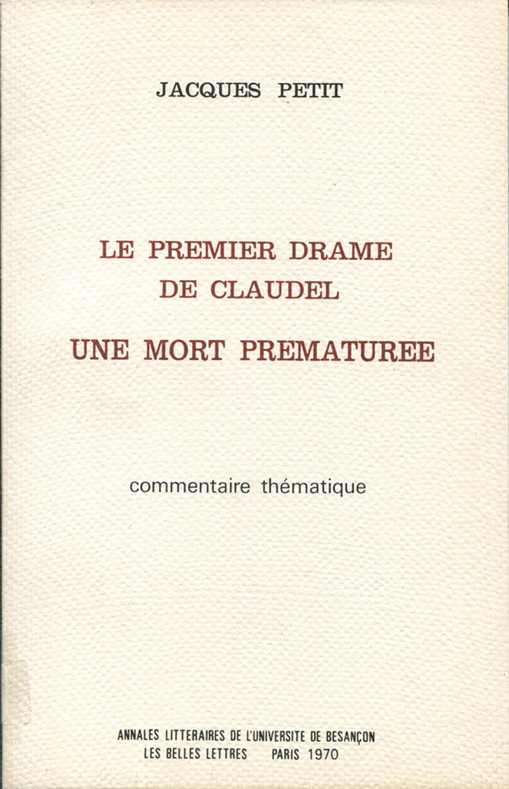 Le premier drame de Paul Claudel, Une mort prématurée