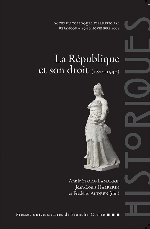 La République et son droit (1870-1930)