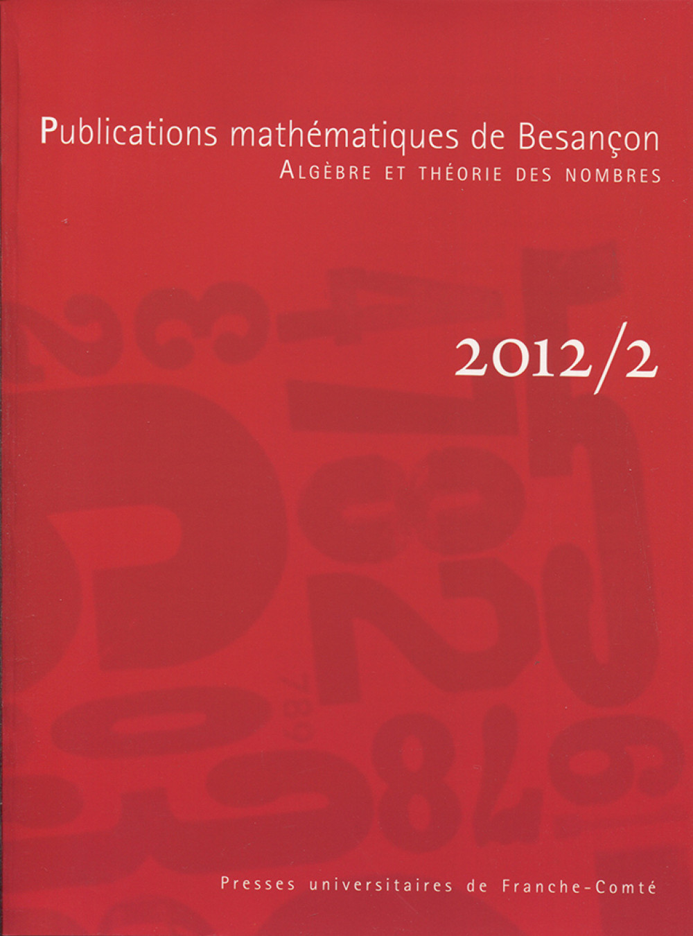 Publications mathématiques de Besançon - Algèbre et théorie des nombres - numéro 2012/2
