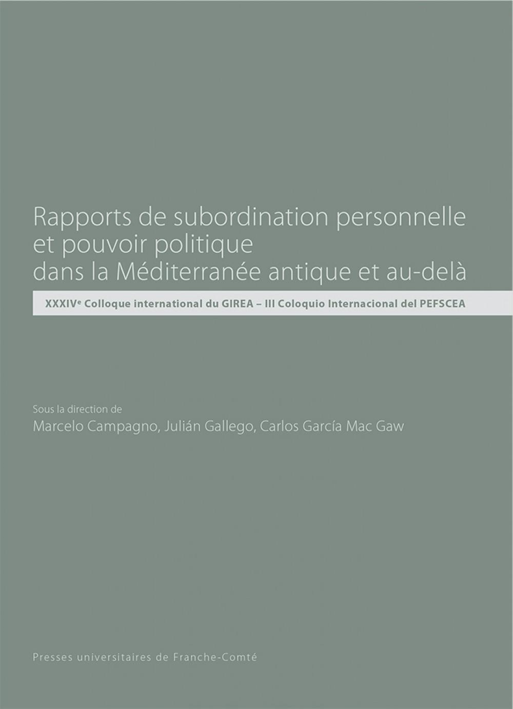Rapports de subordination personnelle et pouvoir politique dans la Méditerranée antique et au-delà