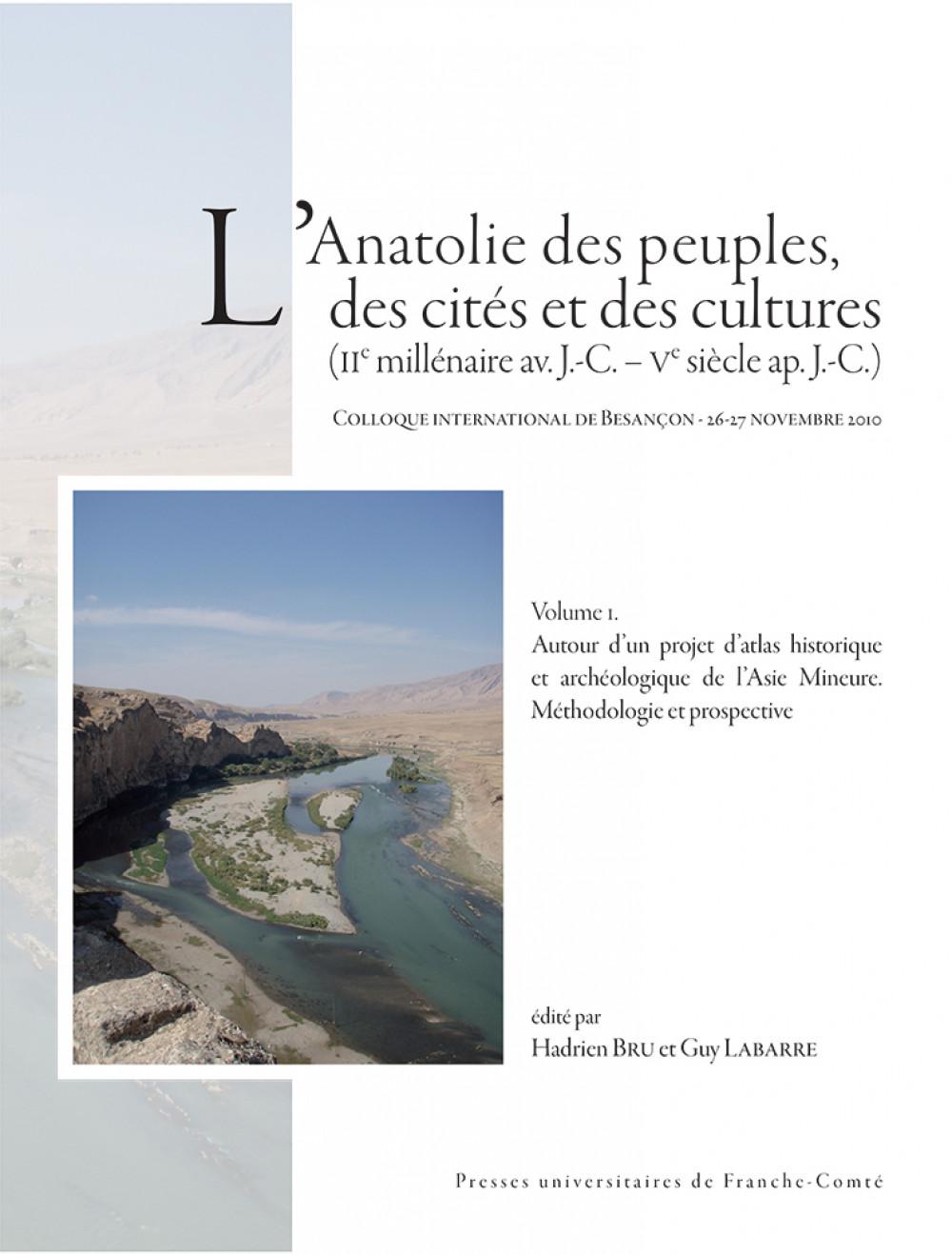 """L'Anatolie des peuples, des cités et des cultures  (<span style=""""font-variant: small-caps"""">II</span><sup>e</sup> millénaire av. J.-C. – <span style=""""font-variant: small-caps"""">V</span><sup>e</sup> siècle ap. J.-C.)"""