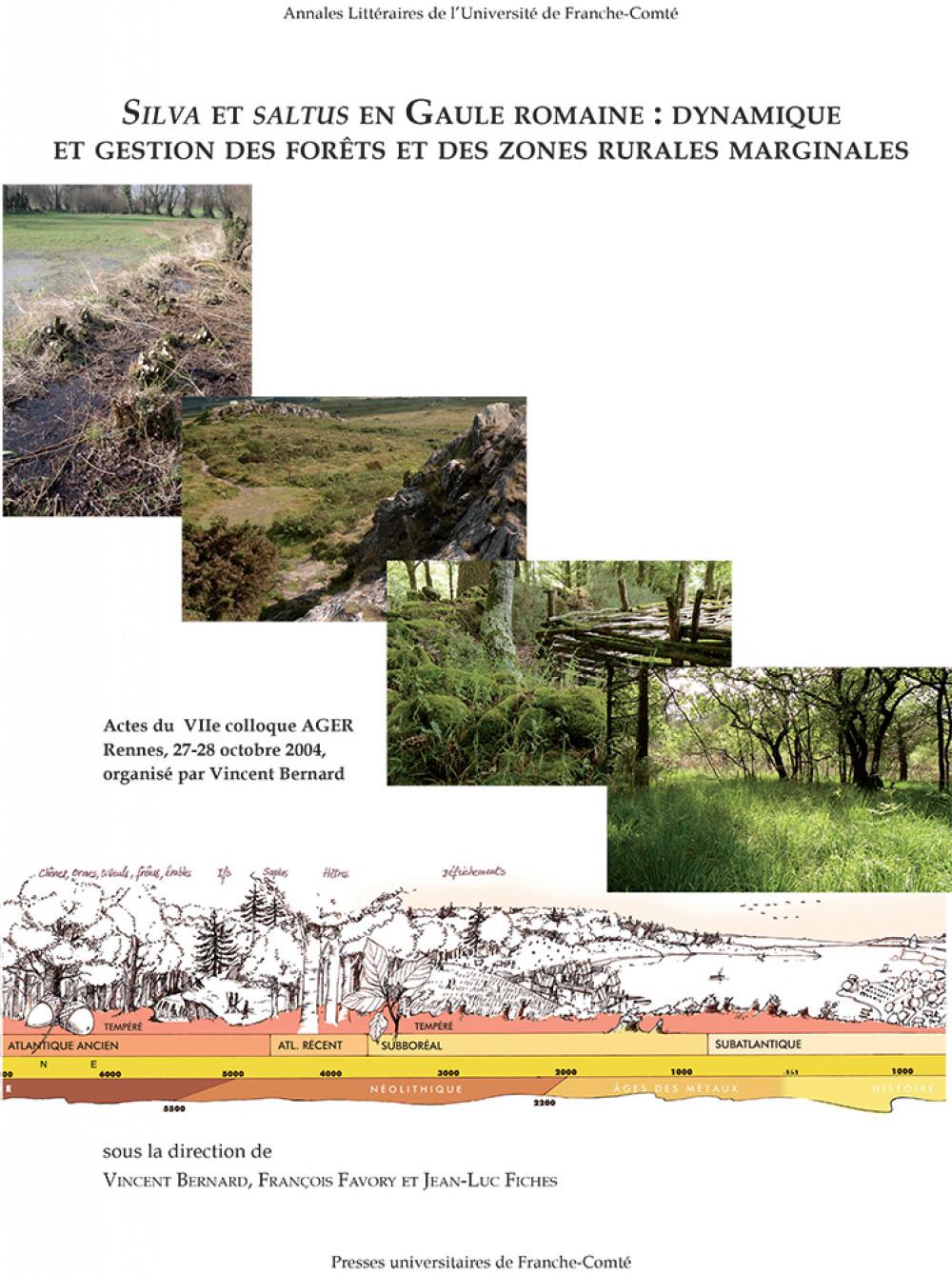 <i>Silva et saltus</i> en Gaule Romaine : dynamique et gestion des forêts et des zones rurales marginales