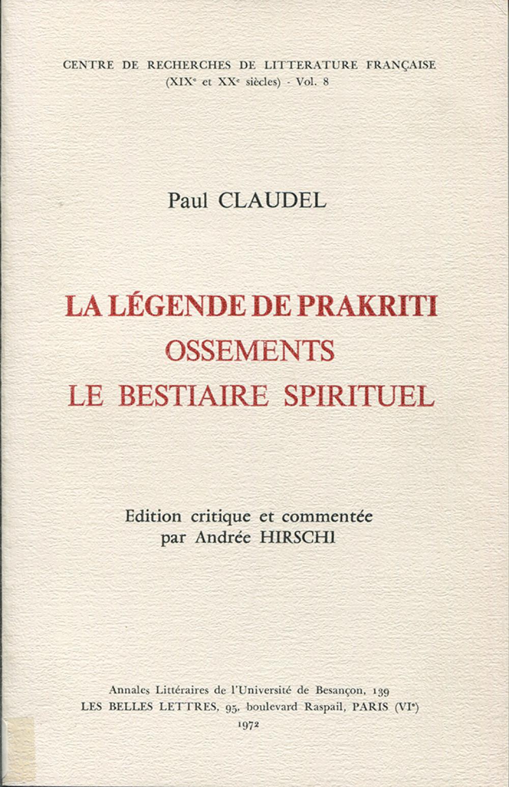 Paul Claudel : La légende de Prakriti. Ossements. Le bestiaire spirituel