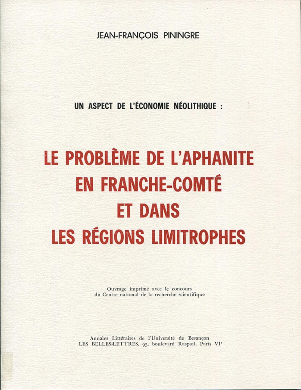 Un aspect de l'économie néolithique : le problème de l'aphanite en Franche-Comté et dans les régions limitrophes