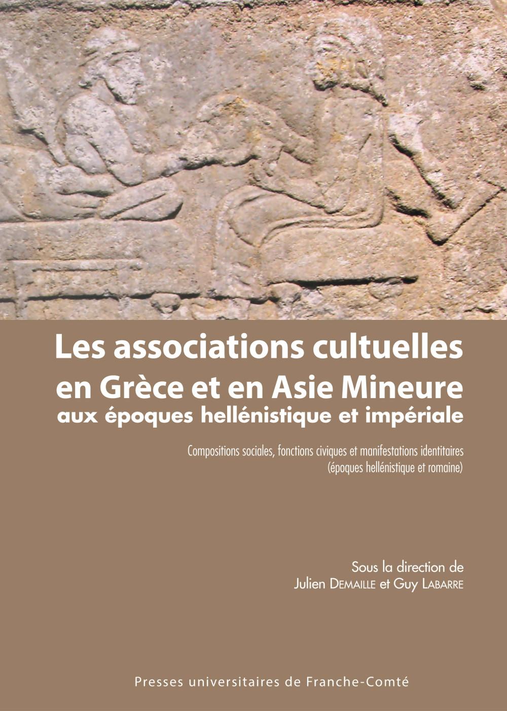 couverture de l'ouvrage Les associations cultuelles en Grèce et en Asie Mineure, dirigé par Julien DEMAILLE et Guy Labarre