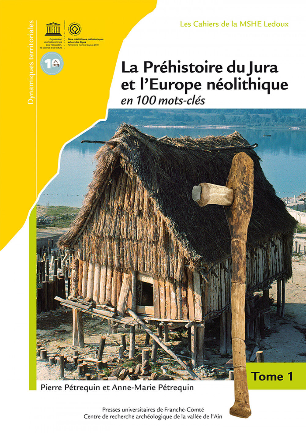couverture de La Préhistoire du Jura et l'Europe néolithique en 100 mots-clés de Pierre et Anne-Marie PETREQUIN