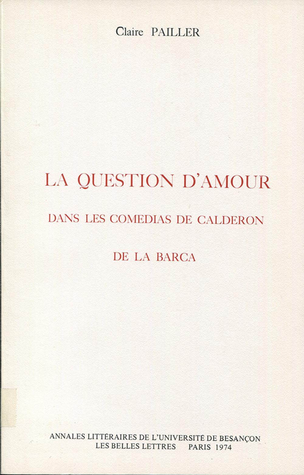 La question d'amour dans les comedias de Calderon de la Barca