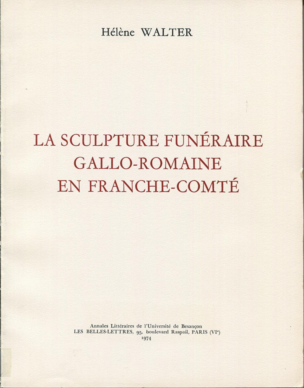 La sculpture funéraire gallo-romaine en Franche-Comté
