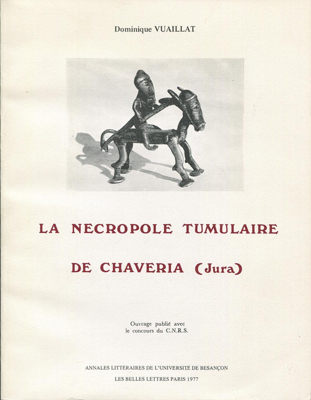 La nécropole tumulaire de Chaveria (Jura)