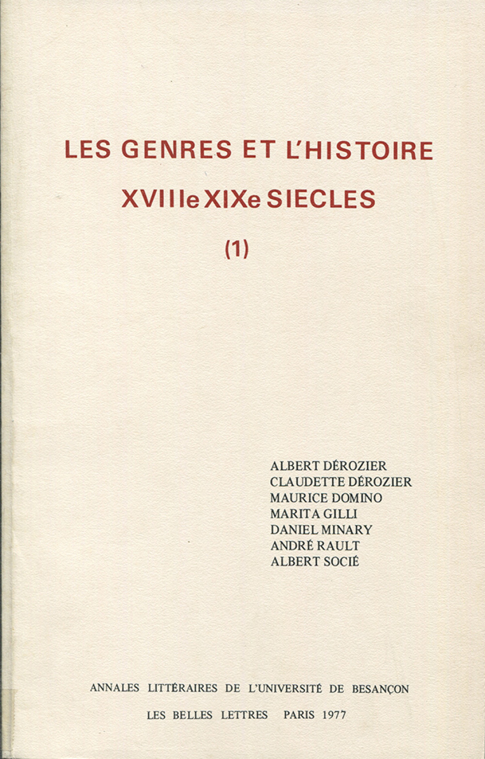 "Les genres et l'histoire <span style=""font-variant: small-caps"">XVIII</span><sup>e</sup>-<span style=""font-variant: small-caps"">XIX</span><sup>e</sup> siècles. Tome I"