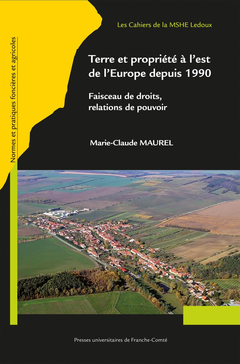 Couverture de Terre et propriété à l'est de l'Europe depuis 1990, de Marie-Claude Maurel