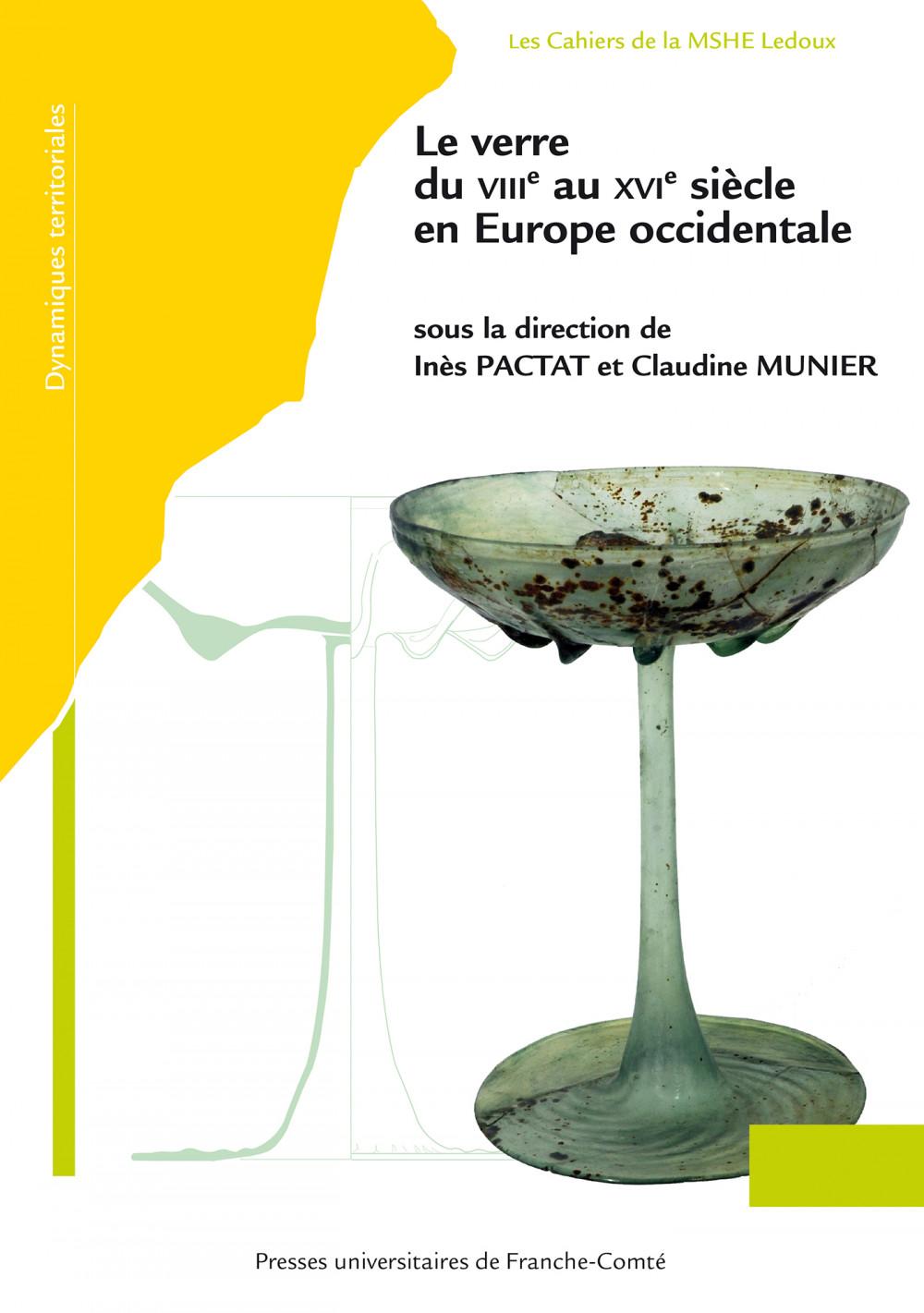 """Le verre du <span style=""""font-variant: small-caps;"""">viii</span><sup>e</sup> au <span style=""""font-variant: small-caps;"""">xvi</span><sup>e</sup> siècle en Europe occidentale"""