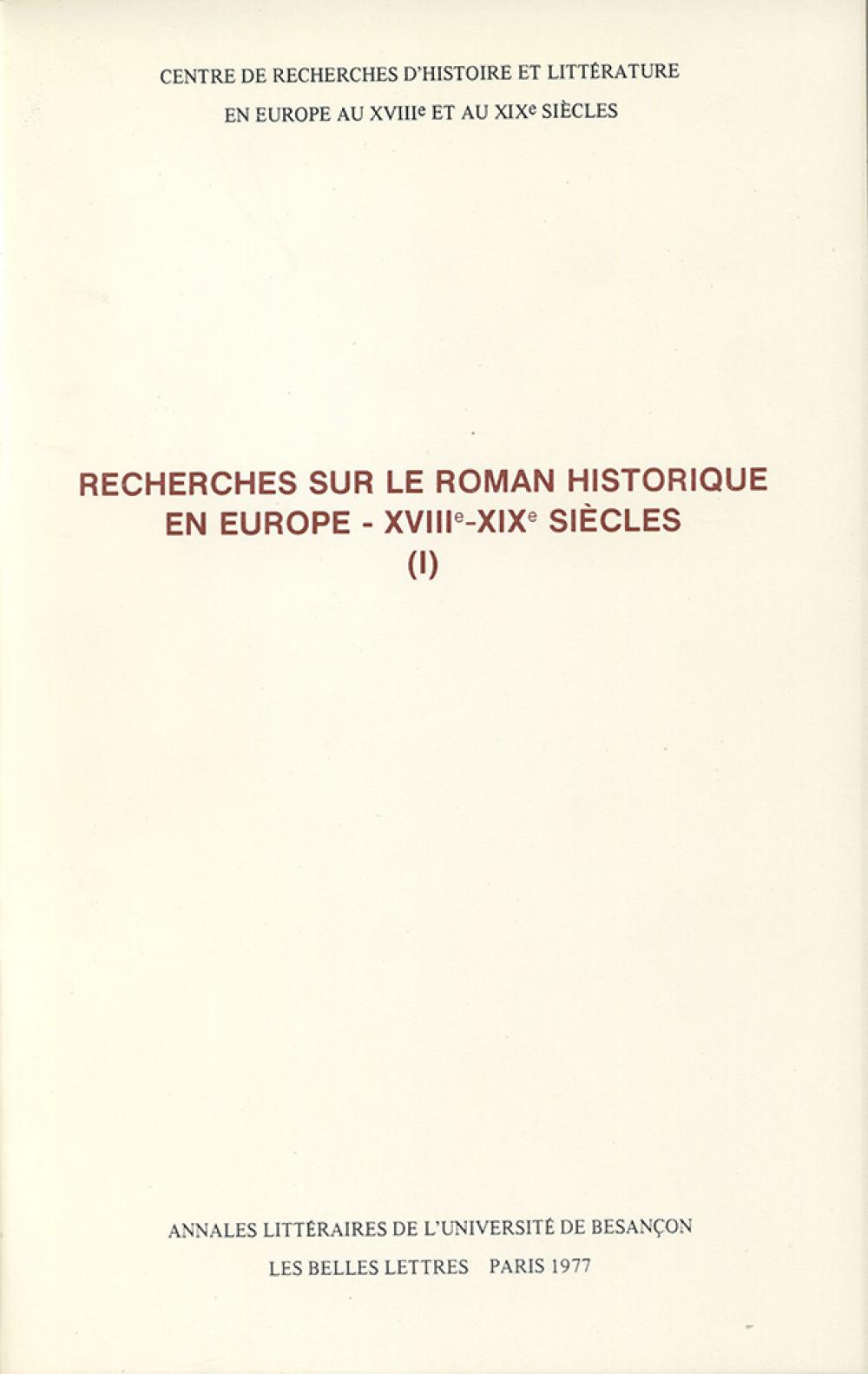 """Recherches sur le roman historique en Europe (I) (<span style=""""font-variant: small-caps"""">XVIII</span><sup>e</sup>-<span style=""""font-variant: small-caps"""">XIX</span><sup>e</sup> siècles)"""
