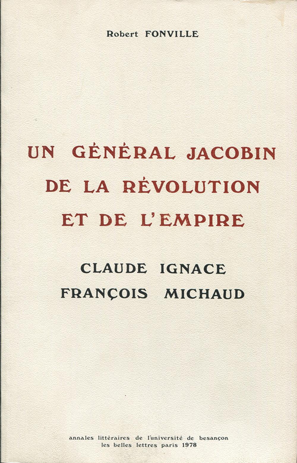 Un général jacobin de la Révolution et de l'Empire