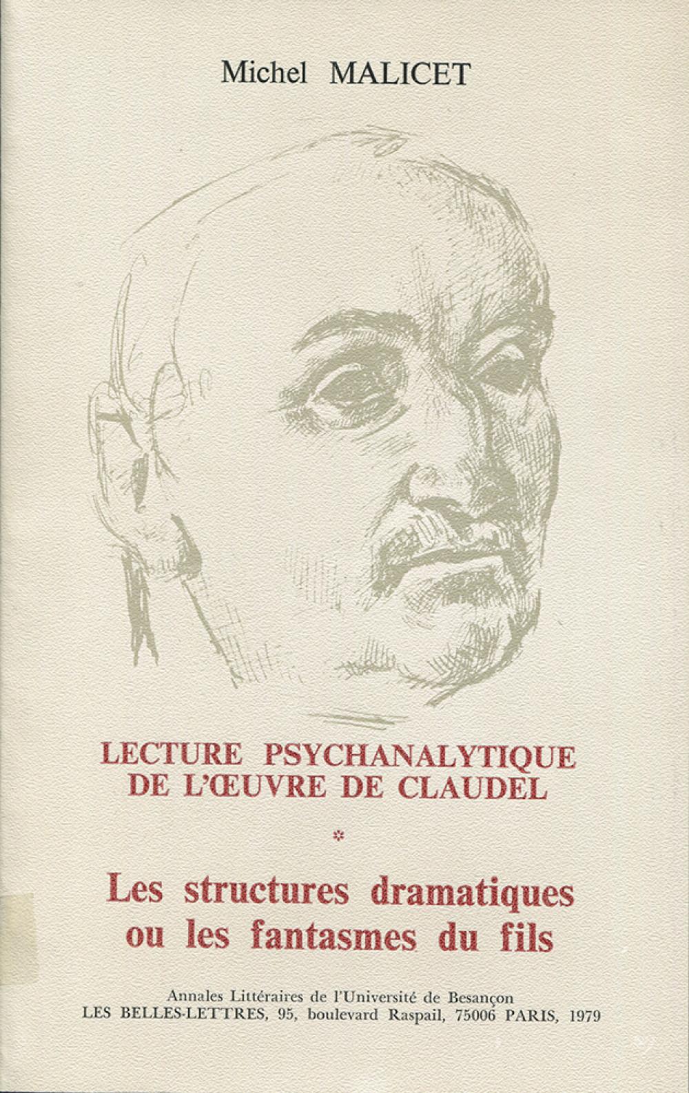 Lecture psychanalytique de l'oeuvre de Paul Claudel. Tome I