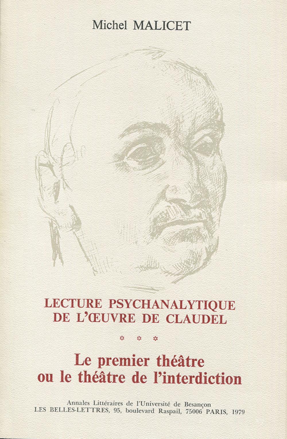 Lecture psychanalytique de l'oeuvre de Paul Claudel. Tome III