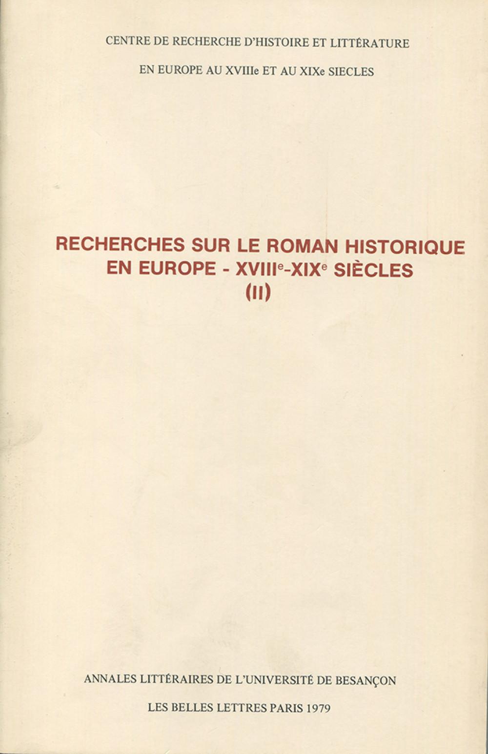 """Recherches sur le roman historique en Europe II (<span style=""""font-variant: small-caps"""">XVIII</span><sup>e</sup>-<span style=""""font-variant: small-caps"""">XIX</span><sup>e</sup> s.)"""