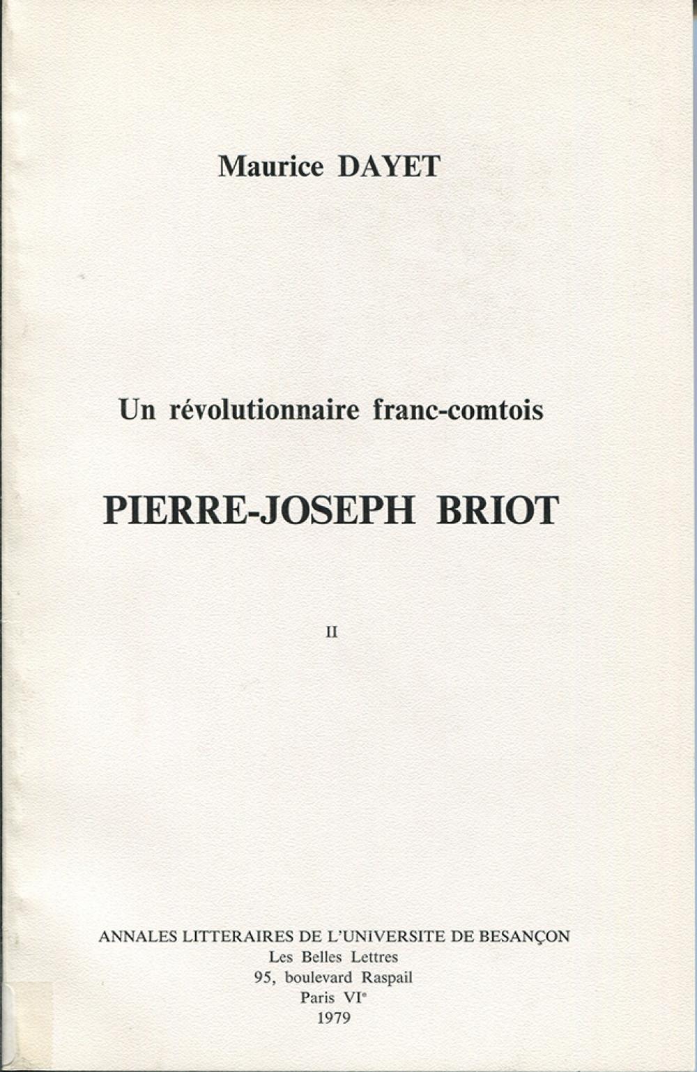 Un révolutionnaire franc-comtois : Pierre-Joseph Briot. Tome II