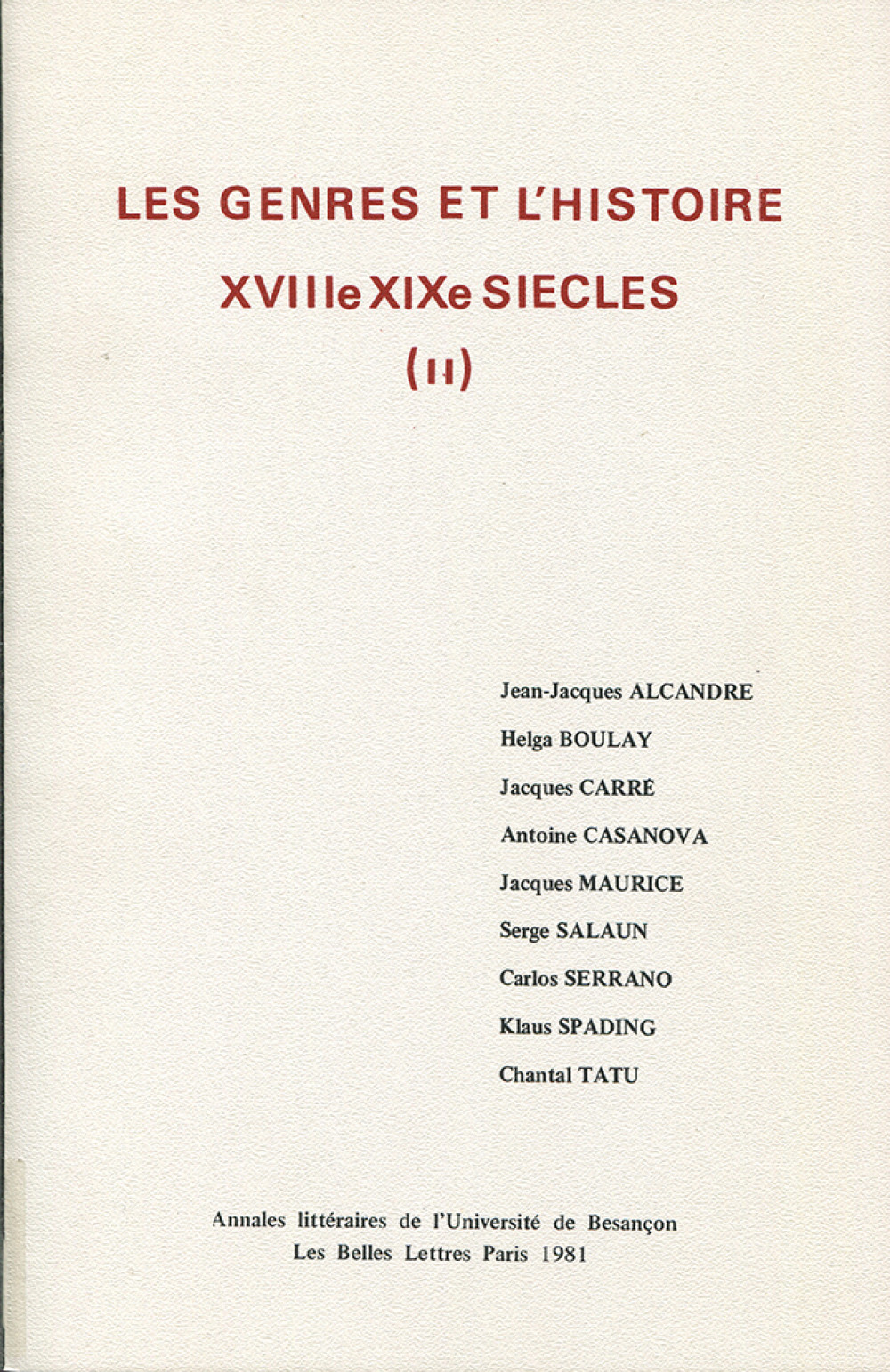 "Les genres et l'histoire <span style=""font-variant: small-caps"">XVIII</span><sup>e</sup>-<span style=""font-variant: small-caps"">XIX</span><sup>e</sup> siècles II"