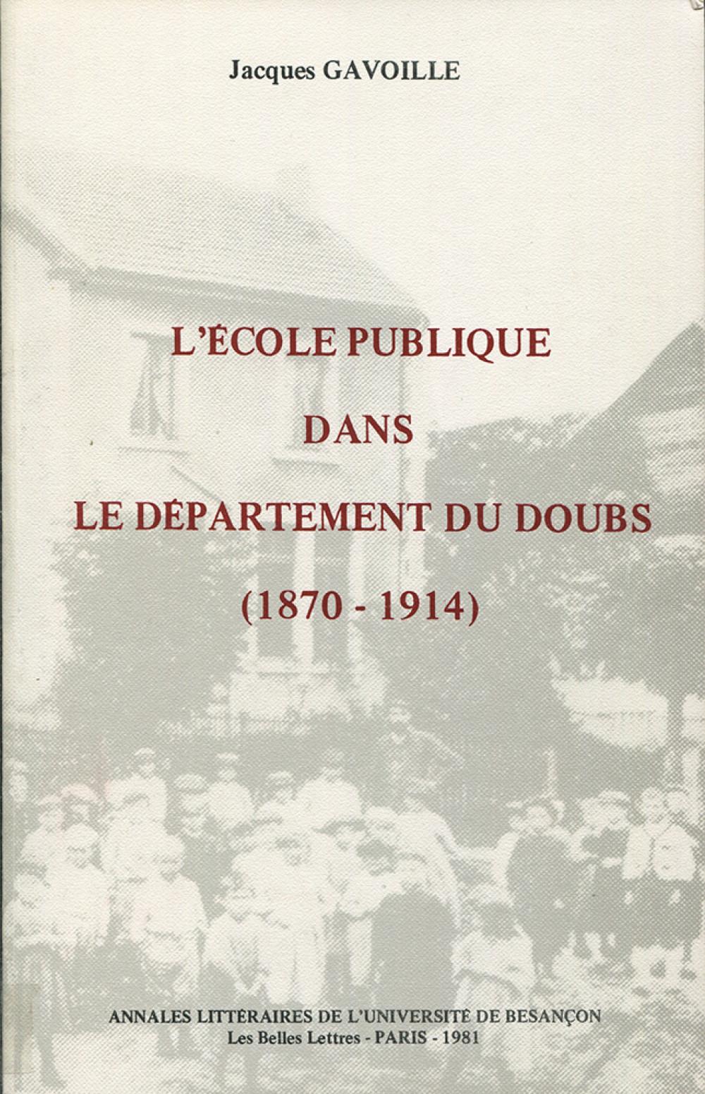 L'école publique dans le département du Doubs 1870-1914