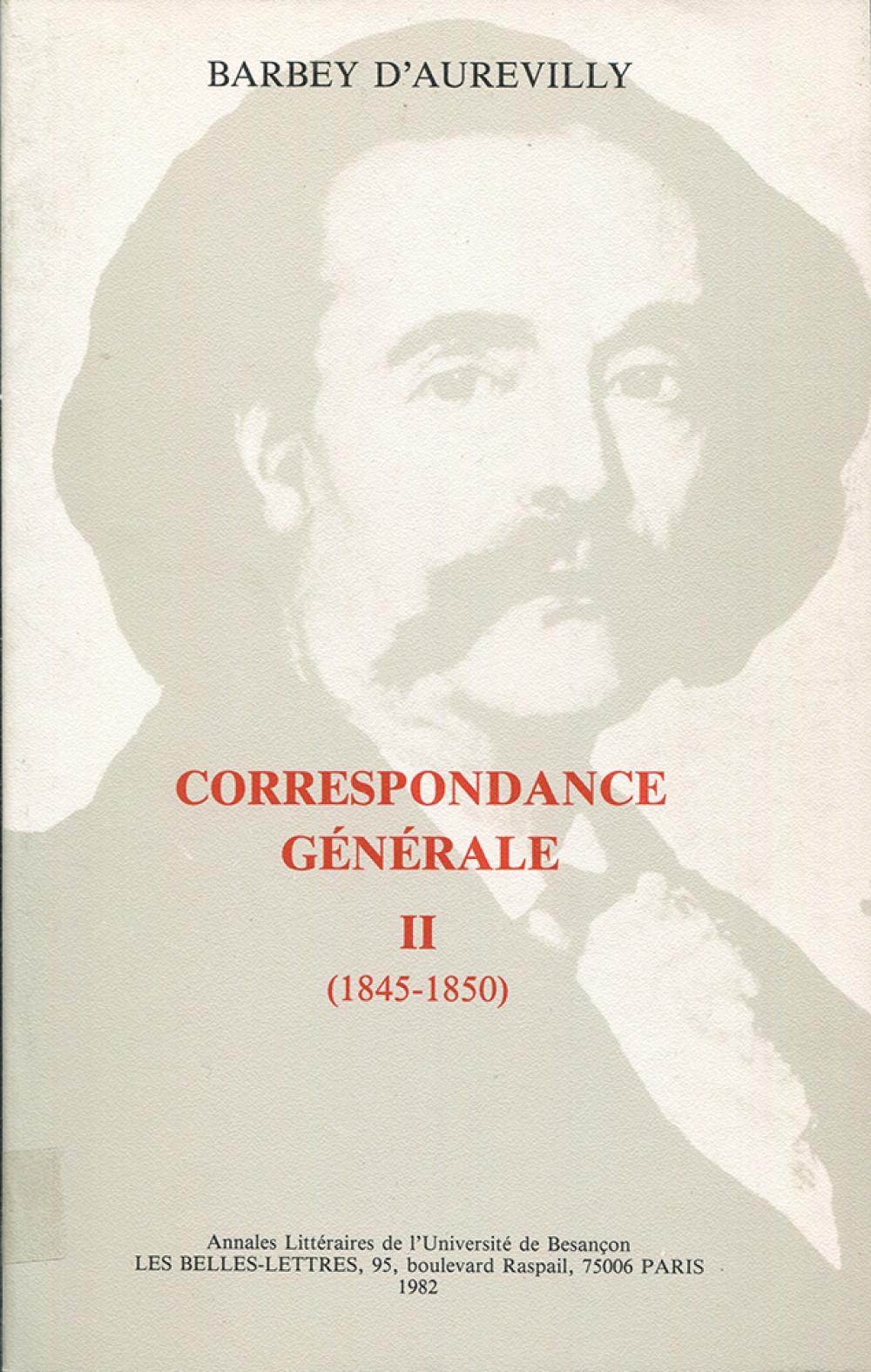 Correspondance générale de Barbey d'Aurevilly. Tome II