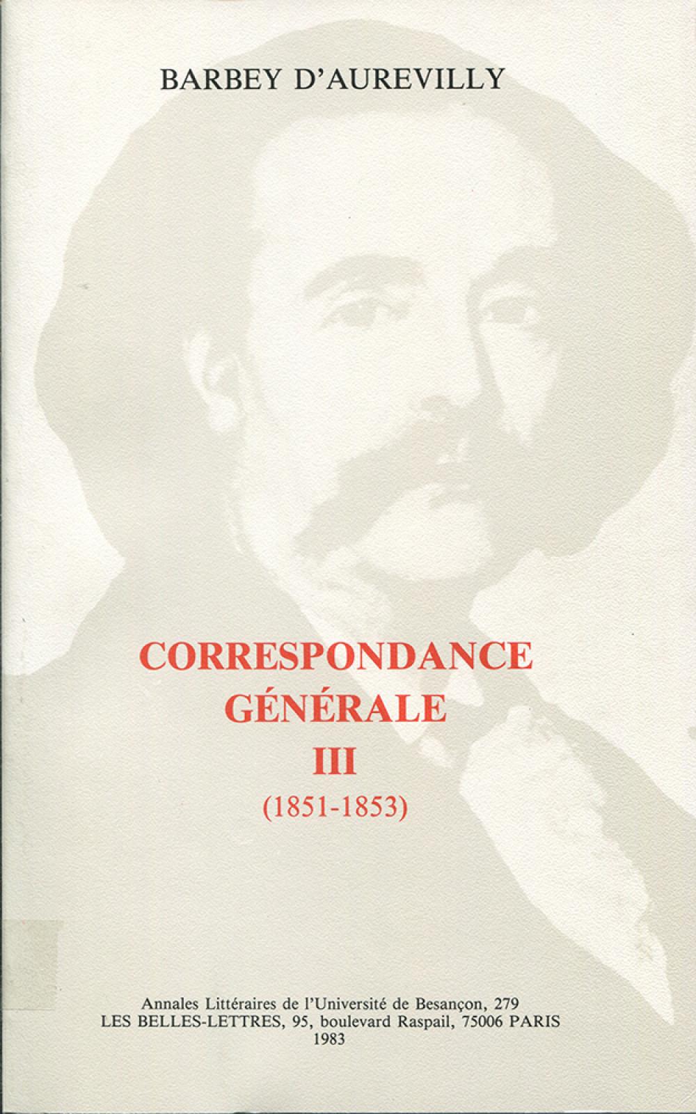 Barbey d'Aurevilly. Correespondance générale III (1851-1853)