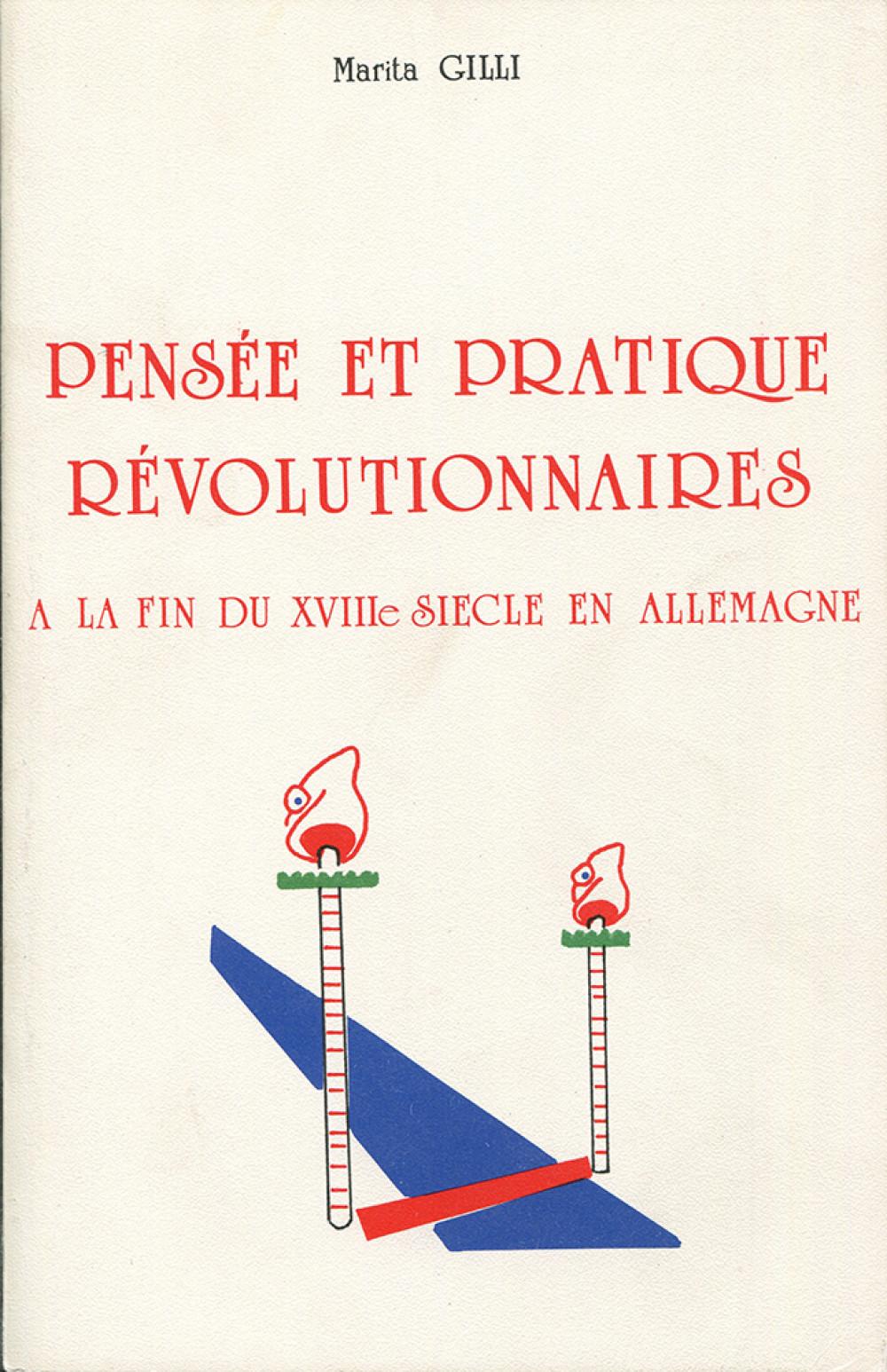 """Pensée et pratique révolutionnaires à la fin du <span style=""""font-variant: small-caps"""">XVIII</span><sup>e</sup> siècle en Allemagne"""