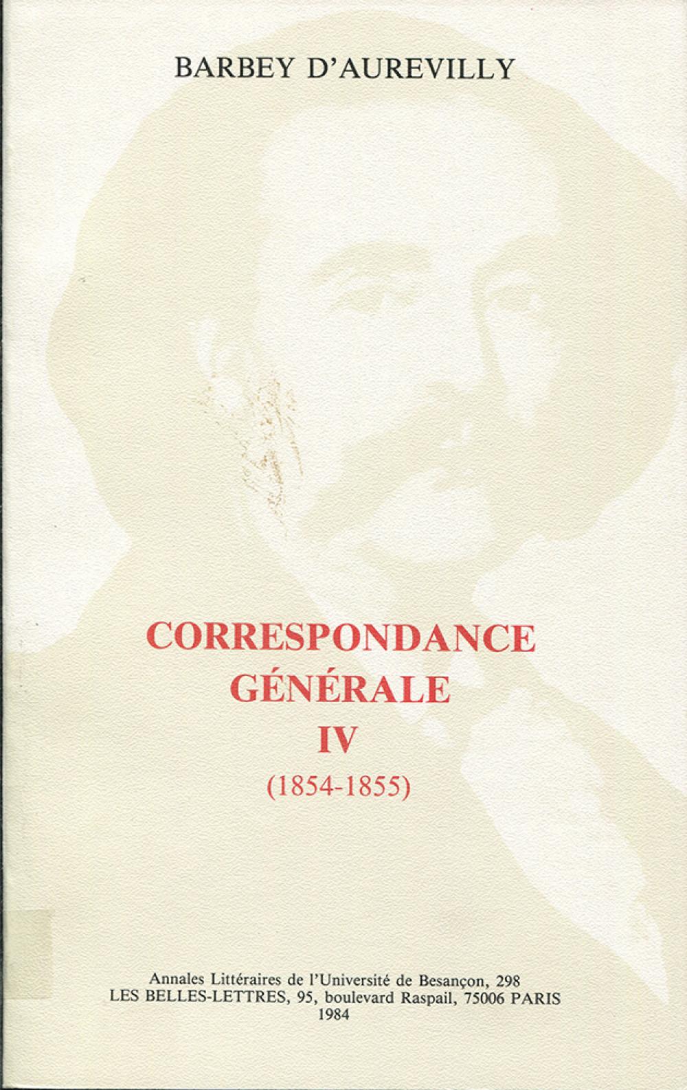 Correspondance générale de Barbey d'Aurevilly IV (1854-1855)
