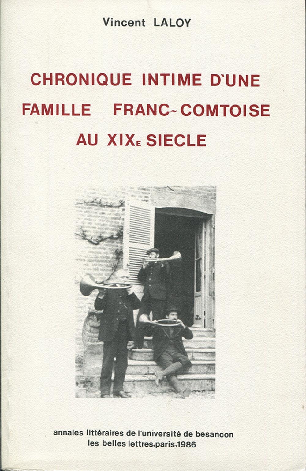 """Chronique intime d'une famille franc-comtoise au <span style=""""font-variant: small-caps"""">XIX</span><sup>e</sup> siècle"""