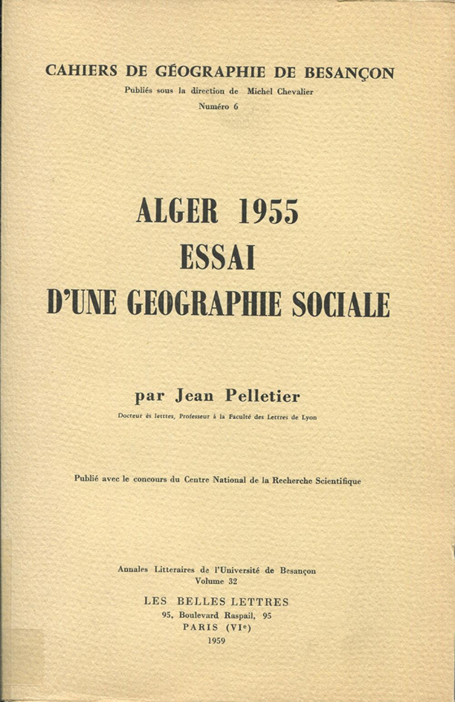 Alger 1955. Essai d'une géographie sociale