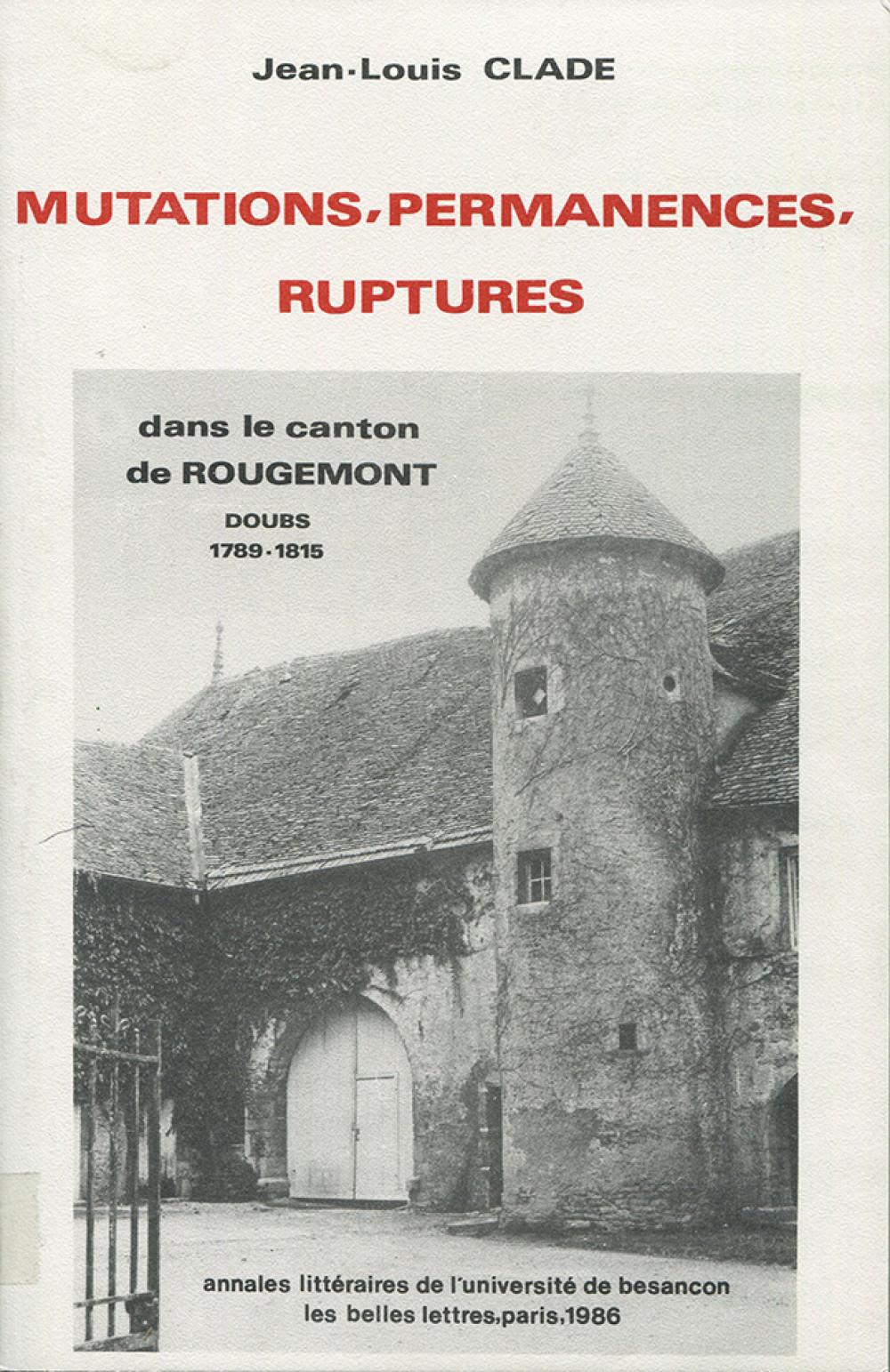 Mutations, permanences, ruptures dans le canton de Rougemont