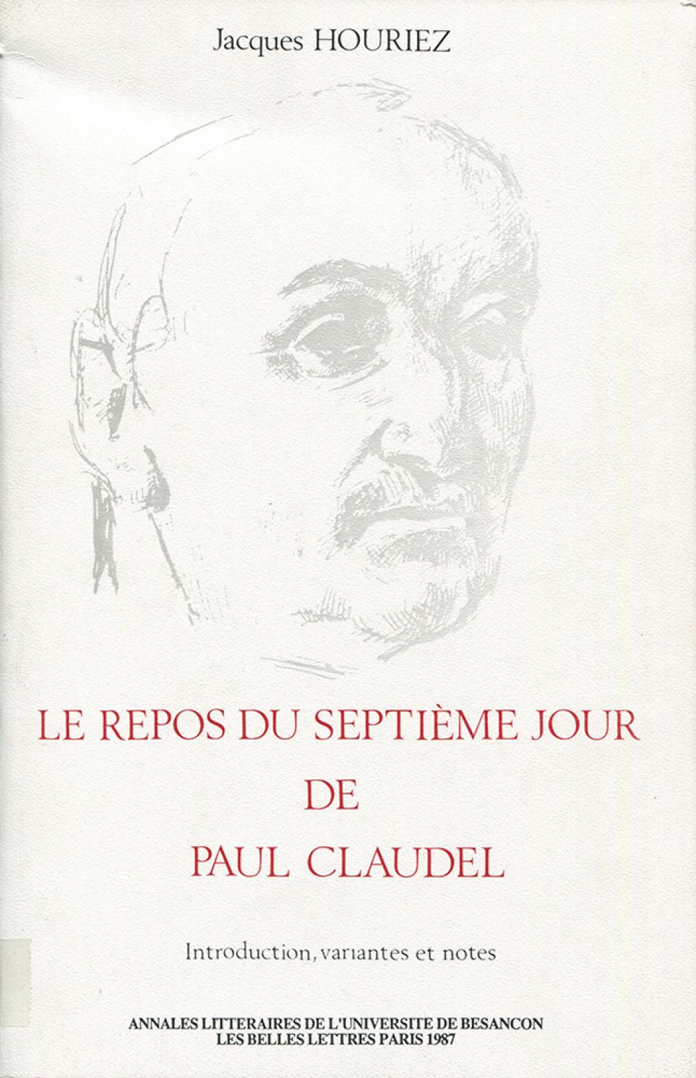 Le repos du 7ème jour de Paul Claudel