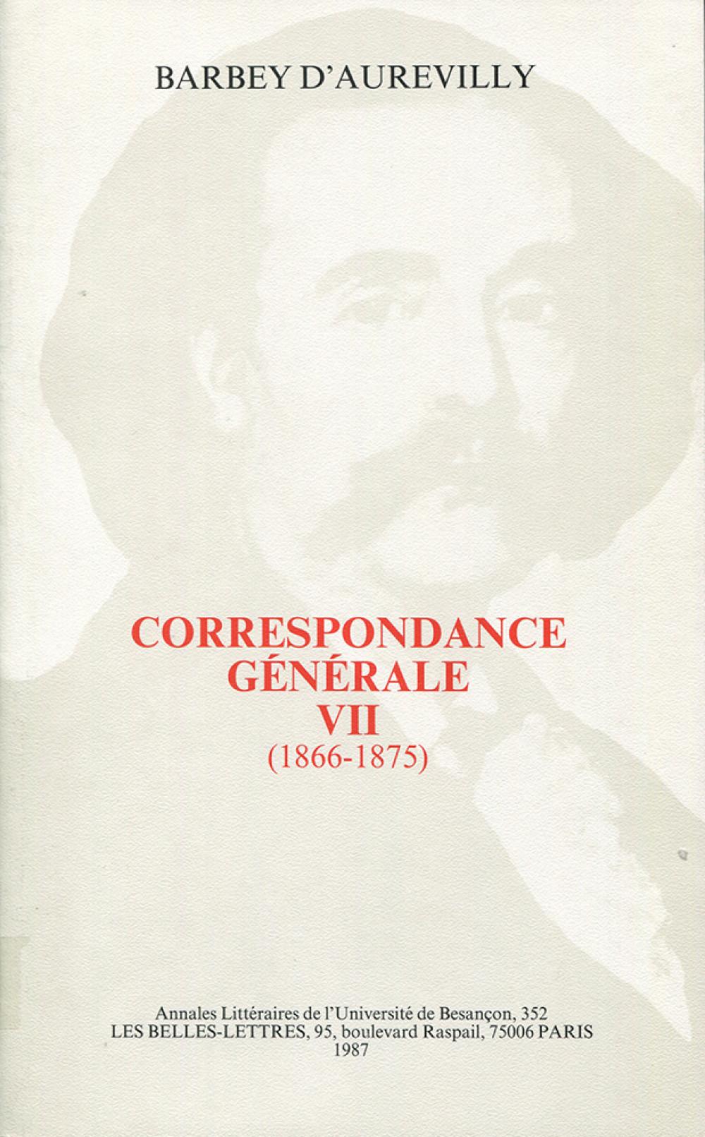 Correspondance générale de Barbey d'Aurevilly VII (1866-1875).