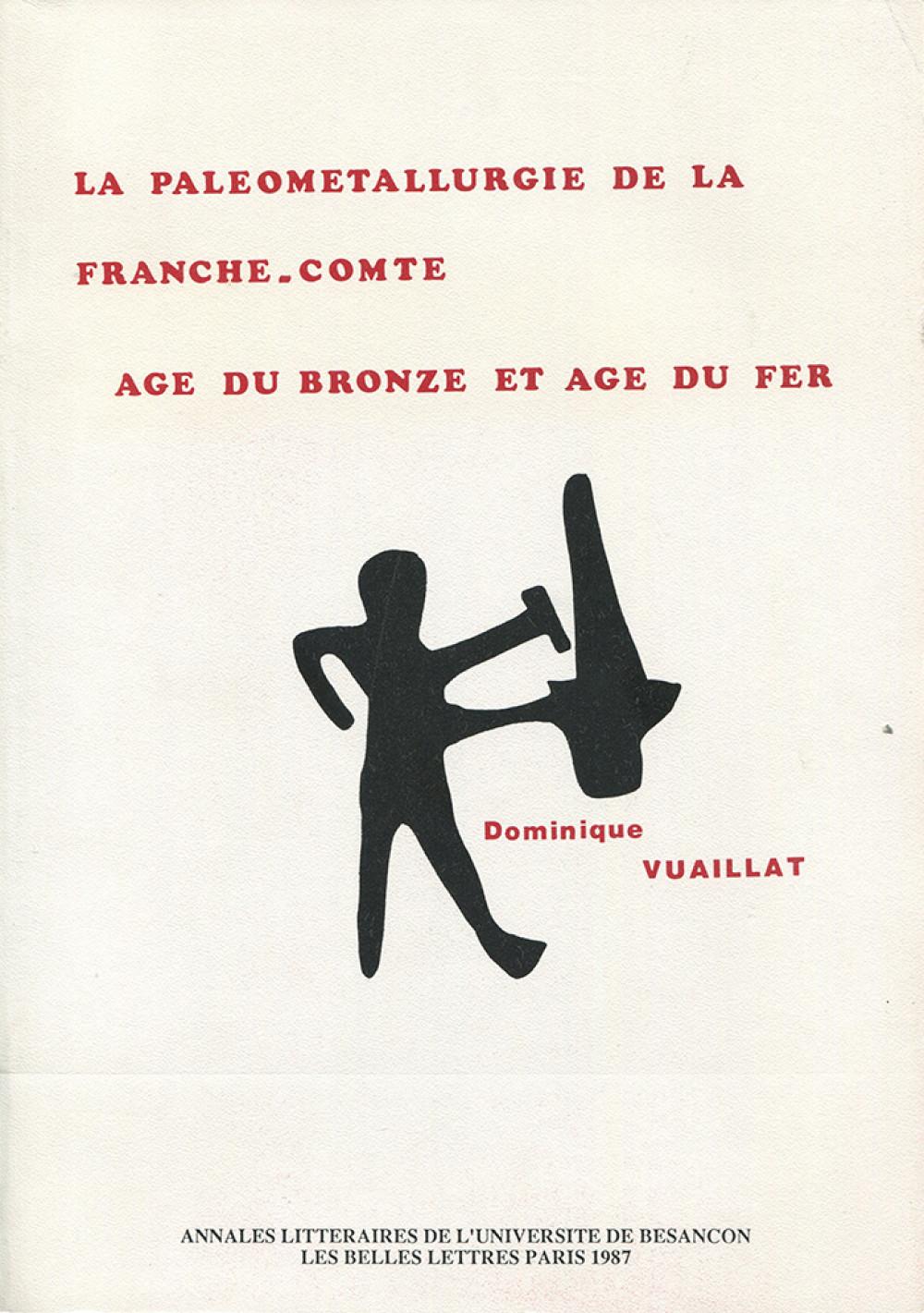 La paléométallurgie de la Franche-Comté : Âge du Bronze et Âge du Fer