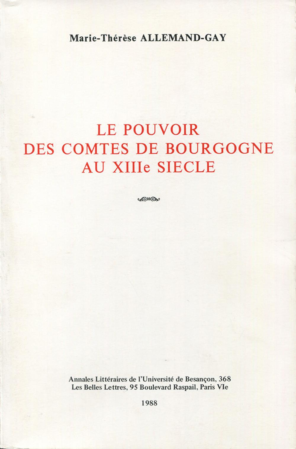 """Le pouvoir des Comtes de Bourgogne au <span style=""""font-variant: small-caps"""">XIII</span><sup>e</sup> siècle"""