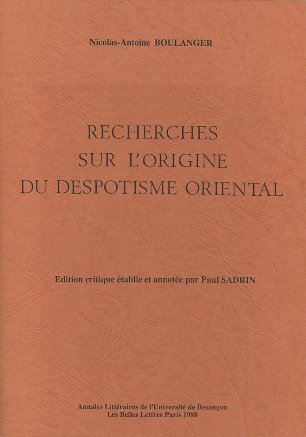 Nicolas Antoine Boulanger : recherches sur les origines du despotisme oriental