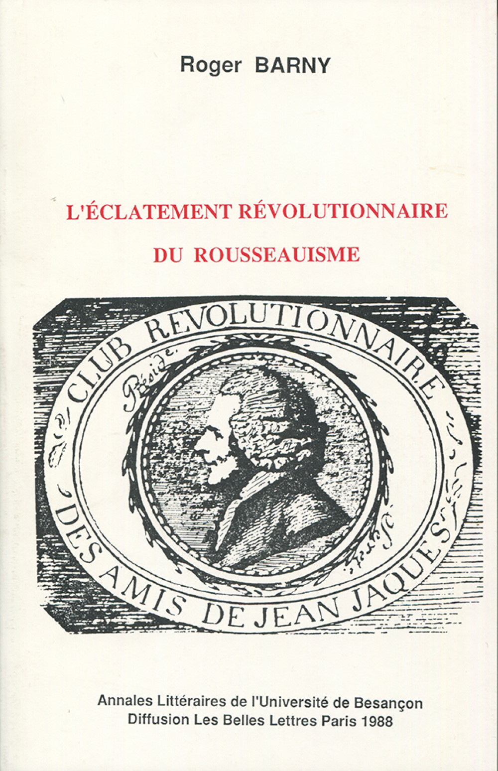 L'éclatement révolutionnaire du Rousseauisme