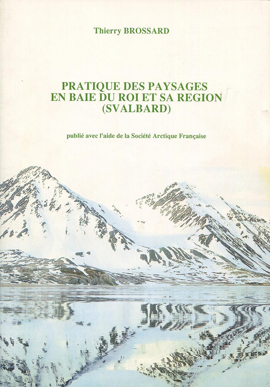 Pratique des paysages en baie du roi et sa région (Svalbard)