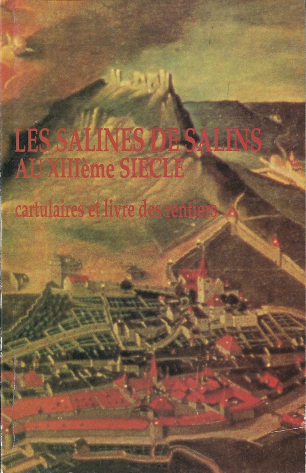"""Les salines de Salins au <span style=""""font-variant: small-caps"""">XIII</span><sup>e</sup> siècle"""