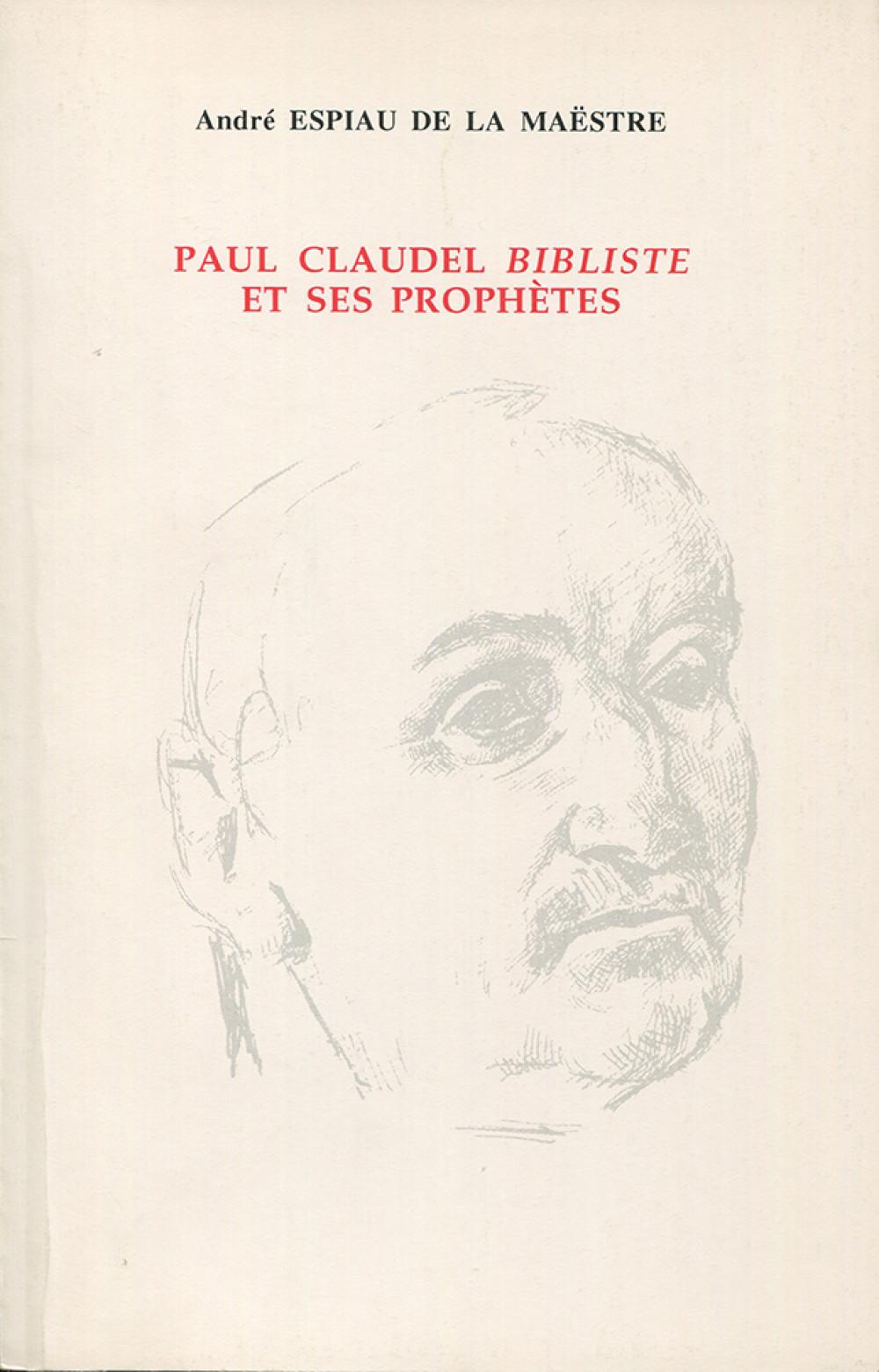 Paul Claudel <i>bibliste</i> et ses prophètes