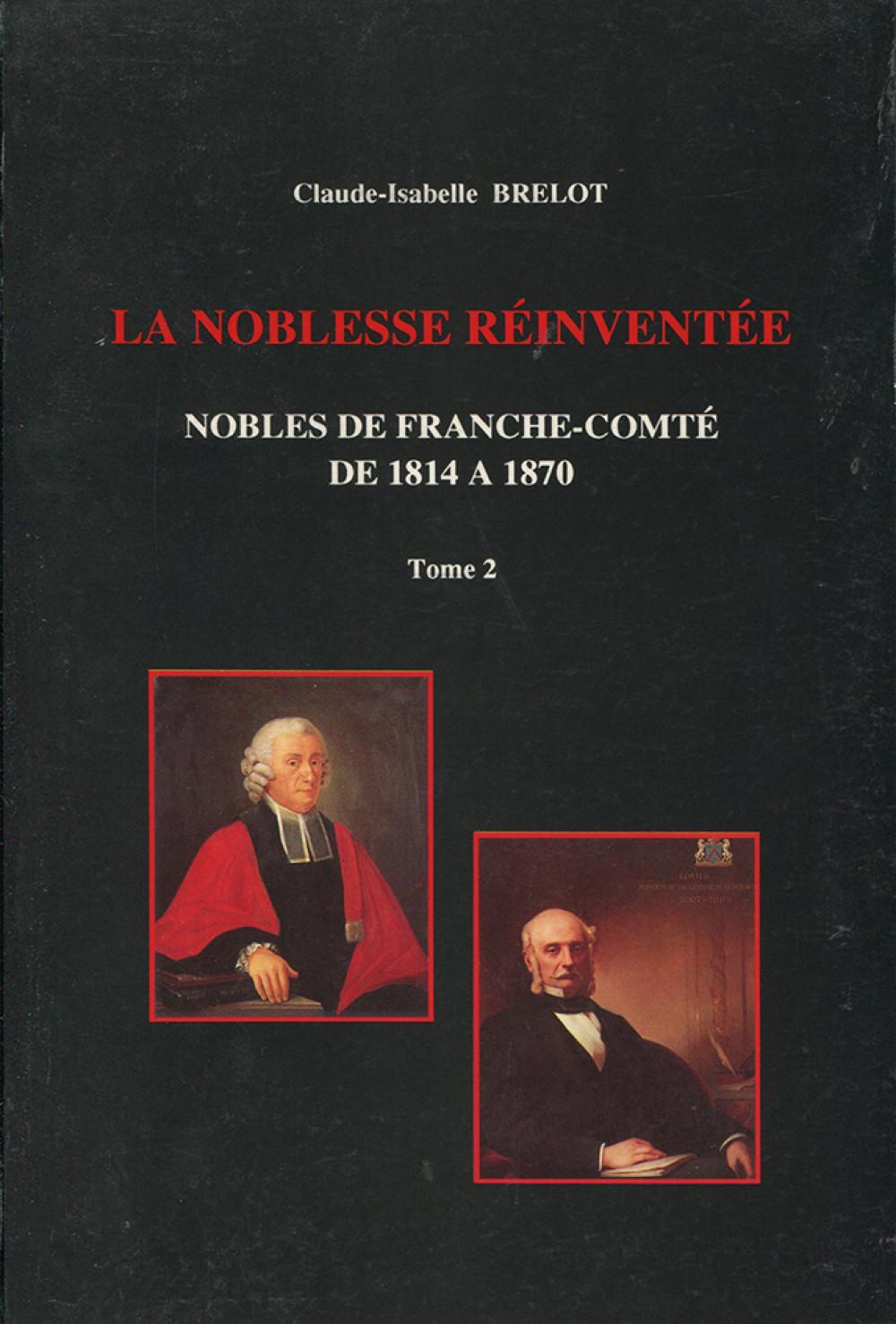 La noblesse réinventée. Tome II